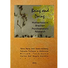 Being and Doing: Motherhood in Brazilian Psychoanalytic Research (English Edition)