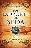 Los ladrones de seda (Spanish Edition)
