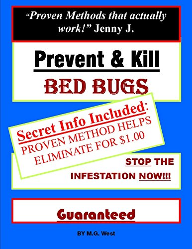 Prevent & Kill Bed Bugs. Cheap, Natural and Less Toxic Solutions that WORK! Guaranteed.: Secret Info Included: Proven Method that costs $1.00 (English Edition)