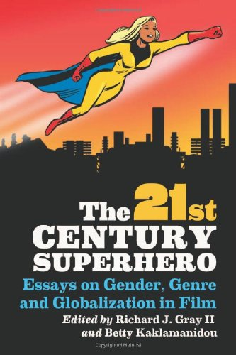 the-21st-century-superhero-essays-on-gender-genre-and-globalization-in-film