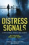 Distress Signals: An Incredibly Gripp...