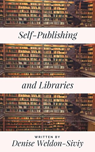 Self-Publishing and Libraries: What Librarians and Self-Publishers Need to Know (English Edition)