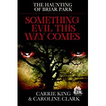 Something Evil This Way Comes: Haunted House (The Haunting of Briar Park Book 1)