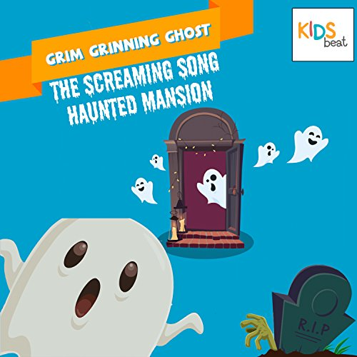 Grim Grinning Ghost (The Screaming Song) (Haunted Mansion) (Screaming Ghost)
