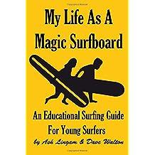 My Life As A Magic Surfboard: Magic Surfboard