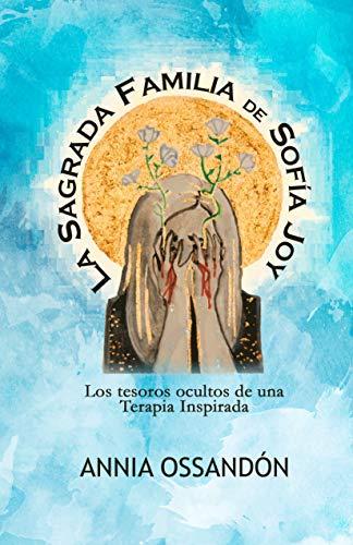 La Sagrada Familia de Sofía Joy: Los Tesoros Ocultos de una ...