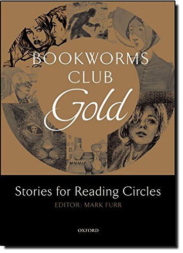 Bookworms Club Stories for Reading Circles: Oxford Bookworms Library. Club Stories For Reading Circles. Gold. Stages 3 And 4: 1000 Headwords