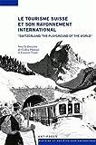Le tourisme suisse et son rayonnement international (XIXe-XXe siècles)