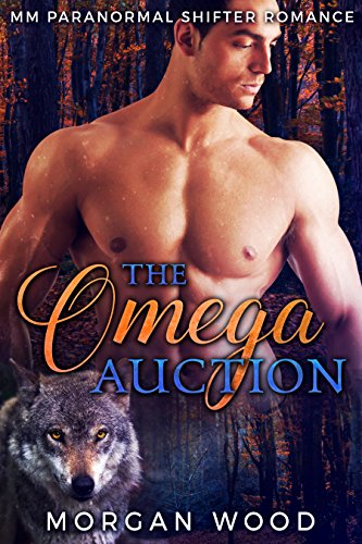 the-omega-auction-mm-gay-mpreg-shifter-romance-english-edition