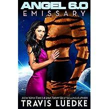 Angel 6.0: Emissary (Reverse Harem Scifi Romance) (Angel 6.0, Book 5)