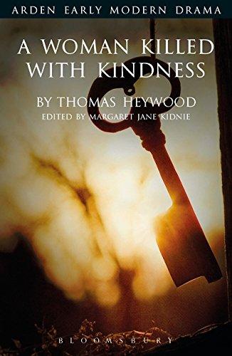 A Woman Killed With Kindness (Arden Early Modern Drama) por Thomas Heywood