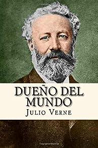 Dueño del Mundo par Julio Verne