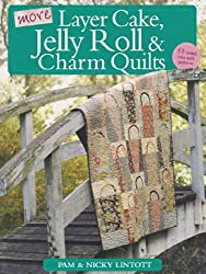More Layer Cake, Jelly Roll and Charm Quilts by Pam Lintott (2011-09-08)