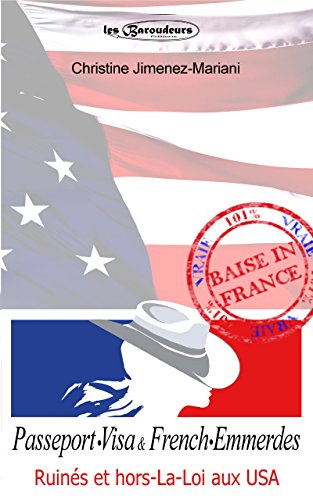 Passeport Visa et French Emmerdes: Ruinés et hors-la-loi aux USA