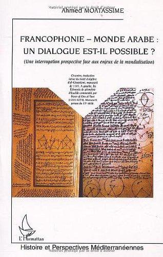 Francophonie monde arabe undialogue est il possible?