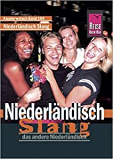 Niederländisch Slang: Das andere Niederländisch (Kauderwelsch, Band 159)