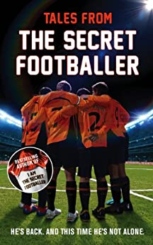 Tales from the Secret Footballer (English Edition) von [Anon]