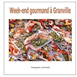 Week-end gourmand à Granville...