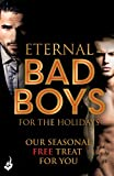 Eternal Bad Boys For The Holidays: Our Seasonal Free Treat For You