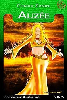 Alizée (Wizards & Blackholes) di [Zanini, Chiara]
