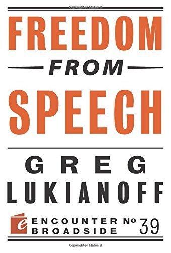 Freedom from Speech (Encounter Broadside) by Greg Lukianoff (2014-09-25)