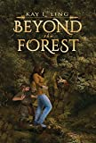 Beyond the Forest by Kay L Ling