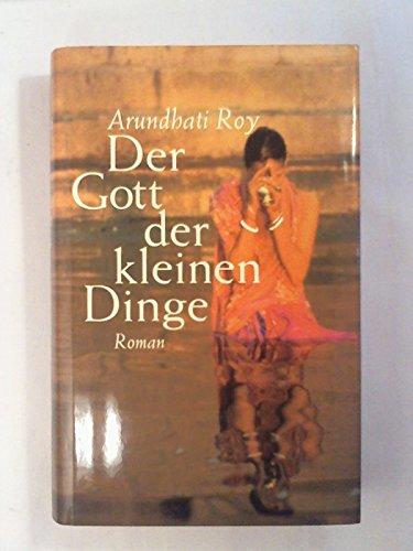 Der Gott der kleinen Dinge : Roman. Aus dem Engl. von Anette Grube