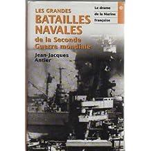 LES GRANDES BATAILLES NAVALES DE LA SECONDE GUERRE MONDIALE; LA DRAME DE LA MARINE FRANCAISE