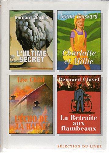 Sélection du livre, n° 239 : L'Ultime secret - Charlotte et Millie - L'Écho de la haine - La Retraite aux flambeaux