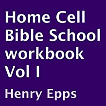 Home Cell Bible School Workbook, Volume I
