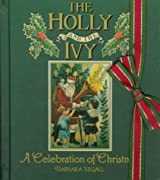 The Holly and the Ivy: A Celebration of Christmas