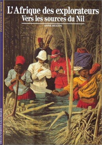 L'Afrique des explorateurs par Anne Hugon