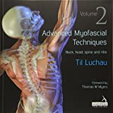 Advanced Myofascial Techniques: Volume 2: Neck, Head, Spine and Ribs