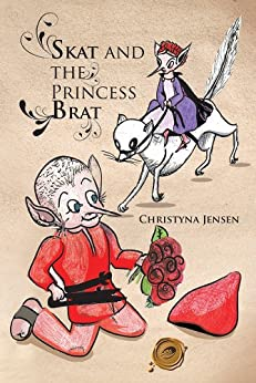 SKAT AND THE PRINCESS BRAT (English Edition) di [CHRISTYNA JENSEN]