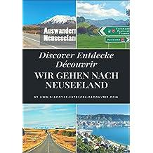 Discover Entdecke Découvrir Wir gehen nach Neuseeland: Wie Du Deinen Traum leben kannst, findest Du hier (www.discover-entdecke-decouvrir.com 62)