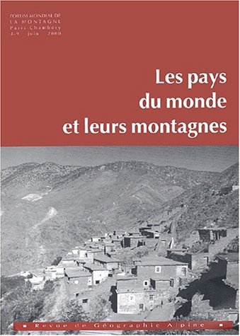 Les pays du monde et leurs montagnes : Forum mondial de la montagne, Paris-Chambéry, 4-9 juin 2000 par Collectif