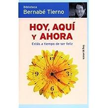 Hoy, aqui y ahora / Today, here and now: Estas a Tiempo De Ser Feliz (Spanish Edition) by Tierno Jimenez, Bernabe (2006) Paperback
