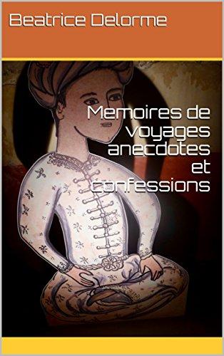Couverture du livre Memoires de voyages anecdotes et confessions