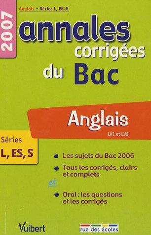 Anglais LV1-LV2 Séries L-ES-S : Annales corrigées du Bac