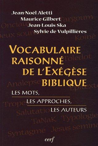 Vocabulaire raisonné de l'exégèse biblique : Les mots, les approches, les auteurs