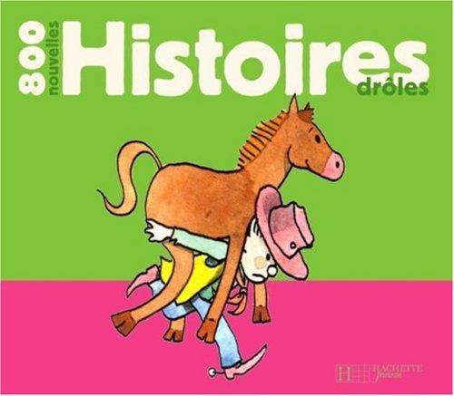 800 Nouvelles histoires drôles