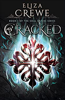 Cracked (Soul Eater Book 1) (English Edition) di [Crewe, Eliza]