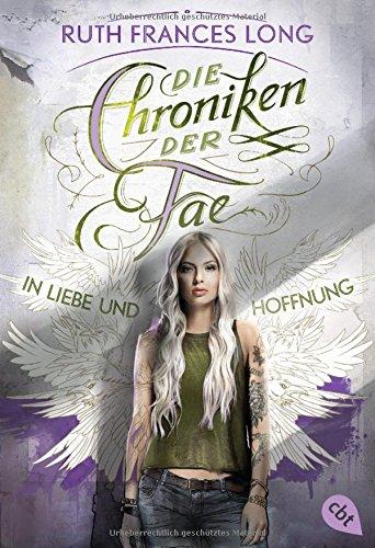 Die Chroniken der Fae - In Liebe und Hoffnung (Die Chroniken der Fae-Reihe, Band 3)