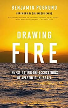 Drawing Fire: Investigating the Accusations of Apartheid in Israel par [Pogrund, Benjamin]