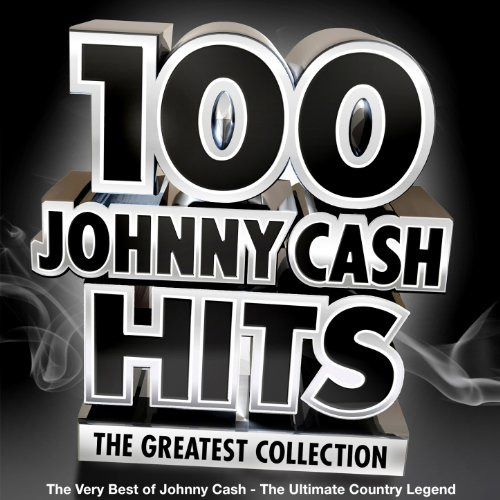 100 Johnny Cash Hits - the Gre...