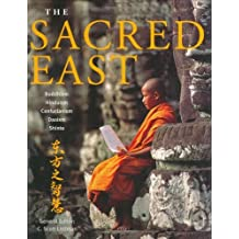 The Sacred East: Hinduism, Buddhism, Confucianism, Daoism, Shinto by C.Scott Littleton (2003-10-09)