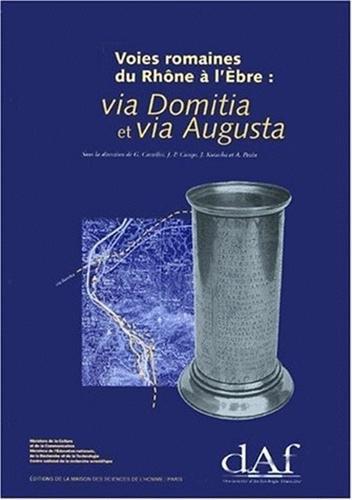 Voies romaines du Rhône à l'Ebre : Via Domitia et via Augusta