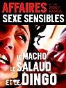 Affaires Sexe Sensibles n°2 : Le macho, le salaud et le dingo par Kaïros