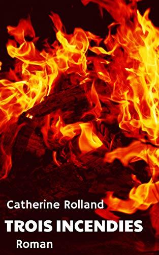 Couverture du livre Trois incendies