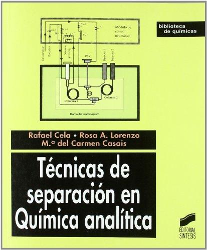 Técnicas de separación en química analítica (Biblioteca de químicas) por Rafael Cela